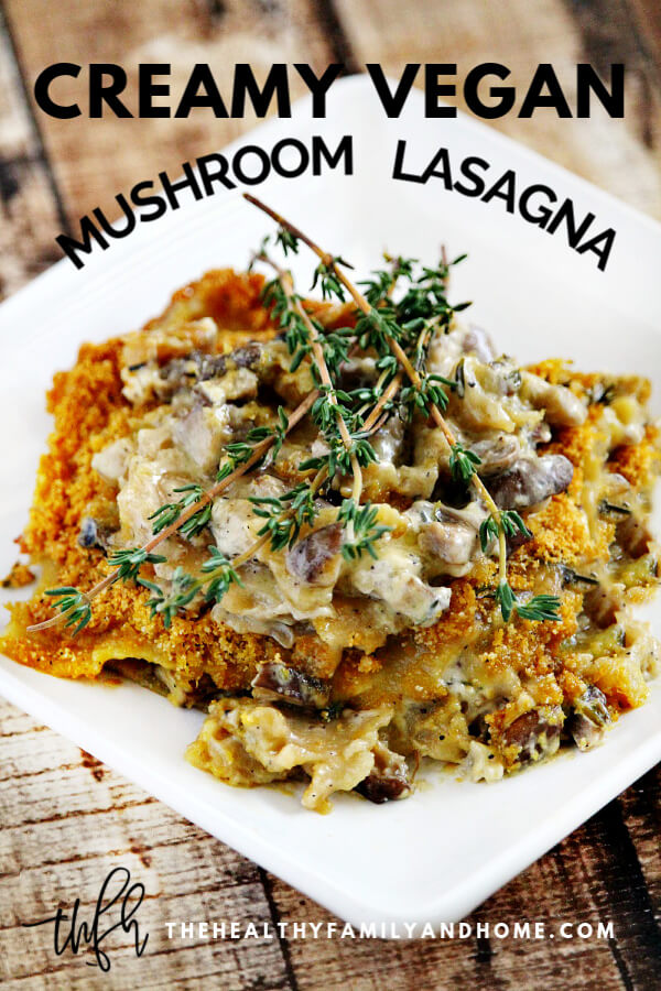 This Creamy Gluten-Free Vegan Mushroom Lasagna recipe is an easy and healthy version of the traditional comfort food that everyone will love! #lasagna #vegan #mushroom #healthy { The Healthy Family and Home }