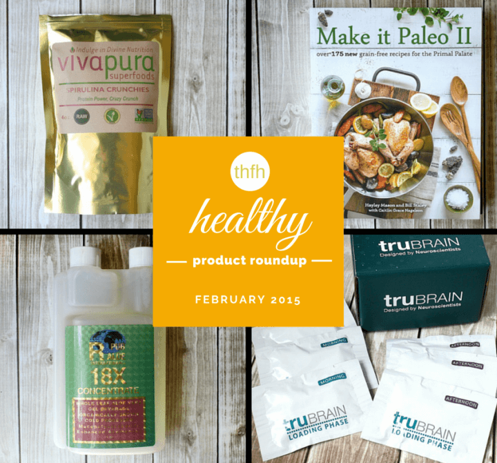 February 2015 Healthy Product Roundup