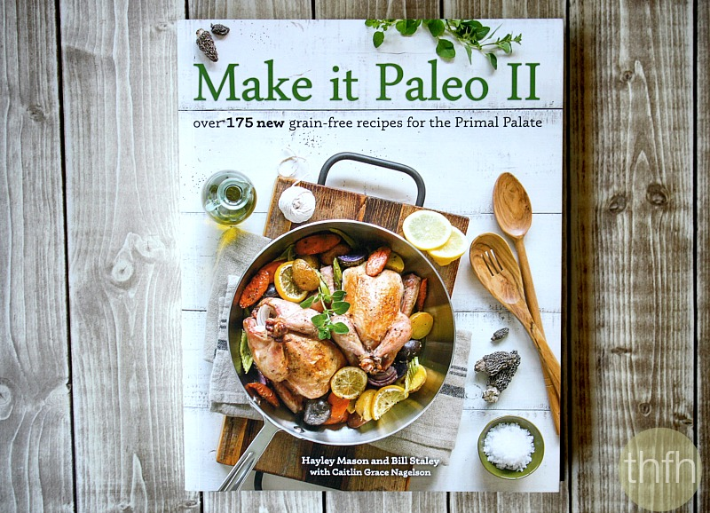 Make It Paleo II Book Review | The Healthy Family and Home