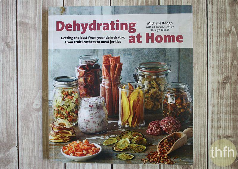 Dehydrating at Home | The Healthy Family and Home