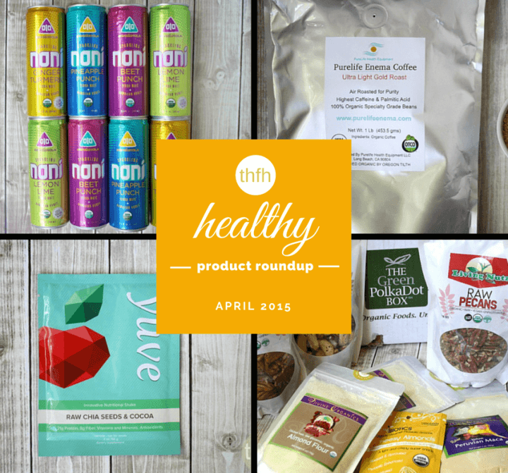 April 2015 Healthy Product Roundup