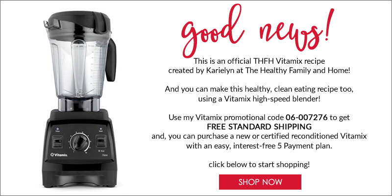 Use Vitamix Promotional Code 06-007276 for FREE STANDARD SHIPPING | The Healthy Family and Home