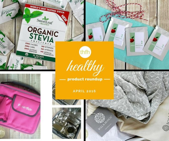 April 2016 Healthy Product Roundup | The Healthy Family and Home