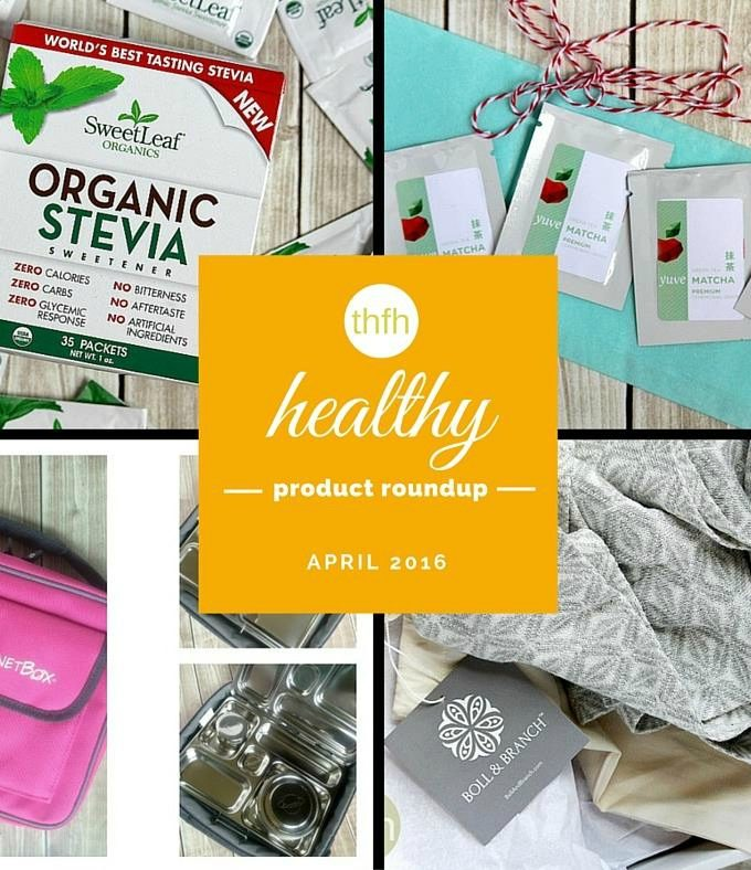 April 2016 Healthy Product Roundup