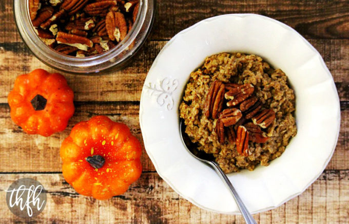 Vegan Pumpkin Spice Oatmeal | The Healthy Family and Home