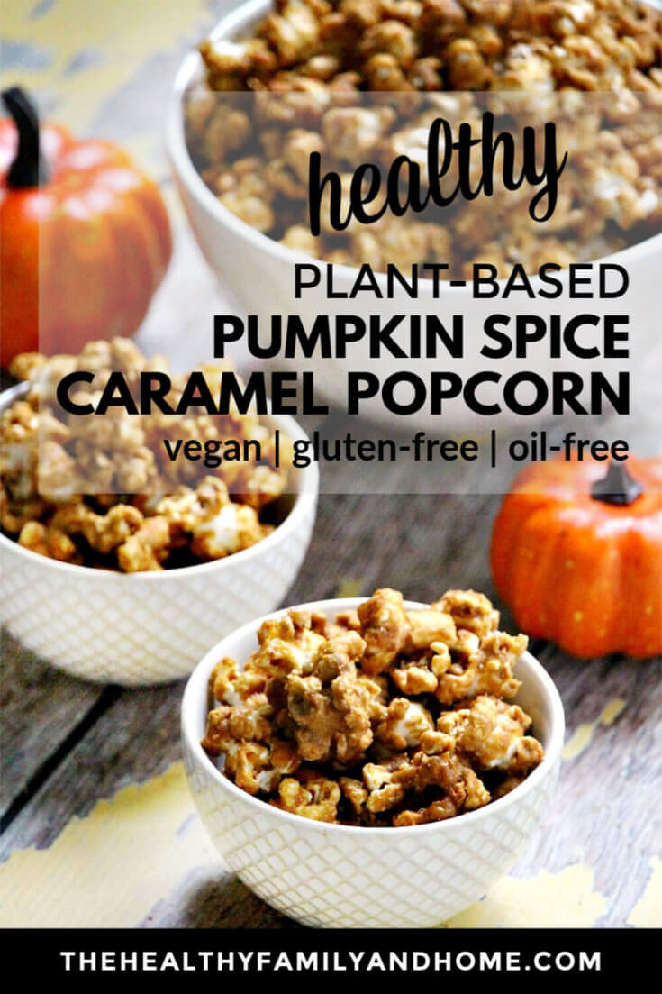 This healthy plant-based Gluten-Free Vegan Pumpkin Spice Caramel Popcorn is an easy recipe to make with only 8 ingredients and it has all the flavors of Fall in a sweet popcorn snack everyone will love! { The Healthy Family and Home } #vegan #popcorn #caramelpopcorn #pumpkinspice #oilfree #pumpkin