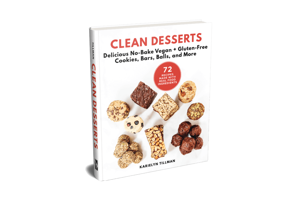 Cover of CLEAN DESSERTS Cookbook: Delicious No-Bake Vegan + Gluten-Free Cookies, Bars, Balls, and More by Karielyn Tillman of The Healthy Family and Home website